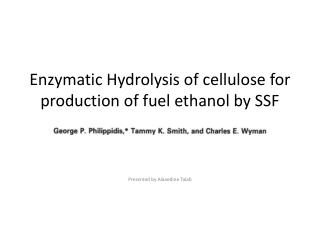 Enzymatic Hydrolysis of cellulose for production of fuel ethanol by SSF