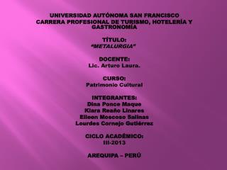 UNIVERSIDAD AUTÓNOMA SAN FRANCISCO CARRERA PROFESIONAL DE TURISMO, HOTELERÍA Y  GASTRONOMÍA