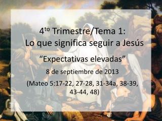4 to  Trimestre/Tema 1:                     Lo que significa seguir a Jesús