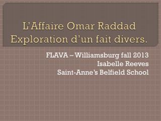 L'Affaire  Omar  Raddad Exploration d'un fait divers.