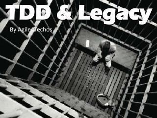 TDD & Legacy