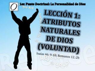 LECCIÓN 1: ATRIBUTOS NATURALES DE DIOS (VOLUNTAD)