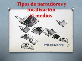 T ipos de narradores y focalización 1° medios