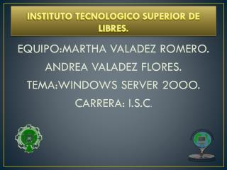 INSTITUTO TECNOLOGICO SUPERIOR DE LIBRES.