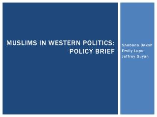 Muslims in Western Politics:  Policy Brief