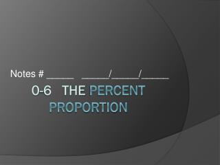0-6   the  Percent Proportion