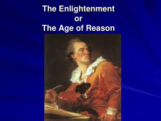 The  Enlightenment or  The Age of Reason