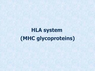 HLA  system  (MHC  glycoproteins )
