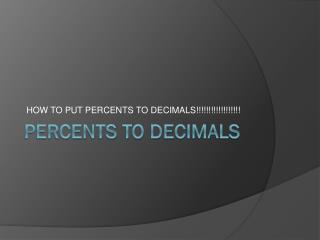 PERCENTS TO DECIMALS