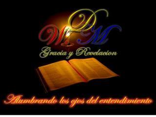 Ministerio de Gracia y Revelacion Alumbrando los ojos del entendimiento