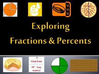 Exploring Fractions & Percents