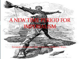 A New Time Period For Imperialism