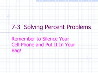 7-3  Solving Percent Problems