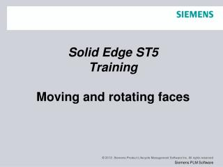 Solid Edge  ST5 Training Moving and rotating faces