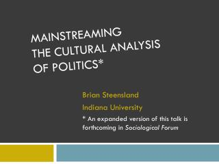 Mainstreaming  the cultural analysis of politics*