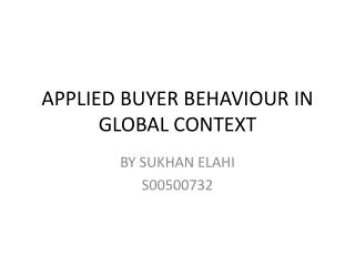 APPLIED BUYER BEHAVIOUR IN GLOBAL CONTEXT