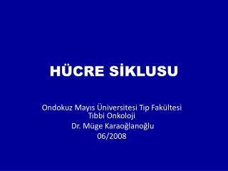 HÜCRE SİKLUSU