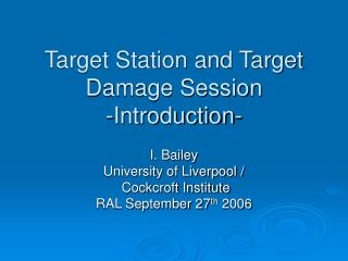 Target Station and Target Damage Session -Introduction-