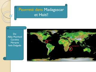 Pauvret� dans  Madagascar et Haiti!