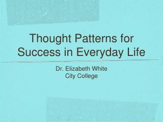 Thought Patterns for Success in Everyday Life