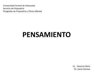 Universidad Central de Venezuela Servicio de Psiquiatría Postgrado de Psiquiatría y Clínica Mental