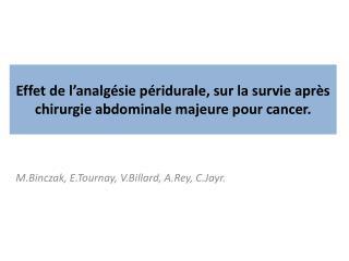 Effet de l'analgésie péridurale, sur la survie après chirurgie abdominale majeure pour cancer.