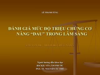 """LÊ  THANH TÙNG ĐÁNH GIÁ MỨC ĐỘ TRIỆU CHỨNG CƠ NĂNG """"ĐAU"""" TRONG LÂM SÀNG"""