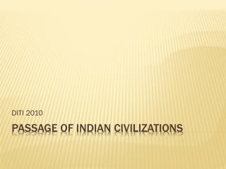 Passage of Indian Civilizations