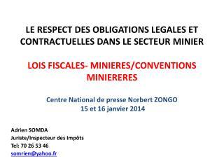 Adrien SOMDA Juriste/Inspecteur des Impôts Tel: 70 26 53 46 somrien@yahoo.fr