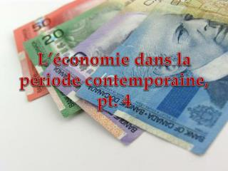 L'économie dans la période contemporaine, pt. 4