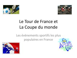 Le Tour de France et  La Coupe du monde