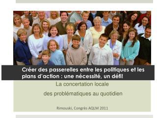 Créer des passerelles entre les politiques et les plans d'action : une nécessité, un défi!