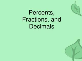 Percents, Fractions, and Decimals