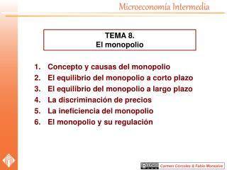 Concepto y causas del monopolio El equilibrio del monopolio a corto plazo