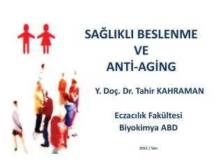 SAĞLIKLI BESLENME  VE  ANTİ-AGİNG