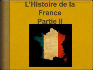 L'Histoire de la France Partie II