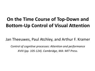 On the Time Course of Top-Down  and Bottom-Up  Control of Visual Attention