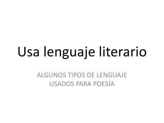 Usa lenguaje literario