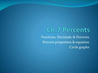 Ch.7  Percents