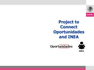 Project to Connect Oportunidades and INEA