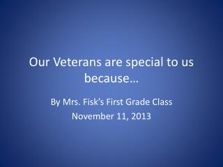 Our Veterans are special to us because�