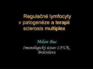 Regulačné lymfocyty                   v patogenéze a terapii sclerosis multiplex