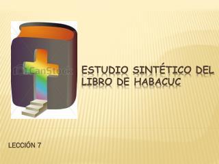 ESTUDIO SINTÉTICO DEL LIBRO DE HABACUC