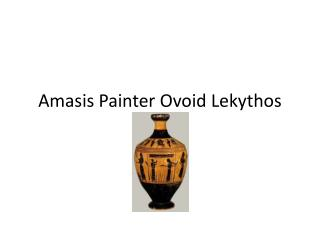 Amasis Painter Ovoid  Lekythos