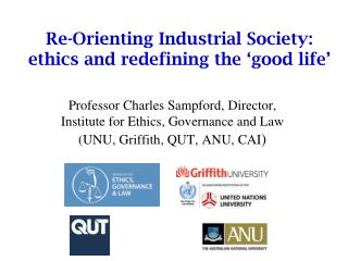 Re-Orienting Industrial Society: e thics and redefining the 'good life'