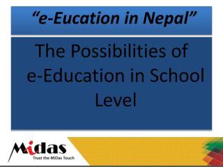 """e- Eucation in  Nepal"""