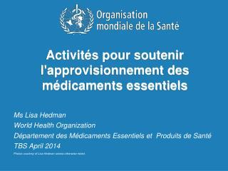 Activités pour soutenir l'approvisionnement des médicaments essentiels