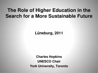 The Role of Higher Education in the Search for a More Sustainable Future  Lüneburg , 2011