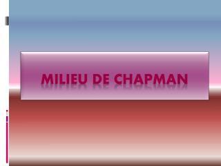 Milieu de CHAPMAN