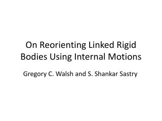 On Reorienting Linked Rigid Bodies Using Internal Motions
